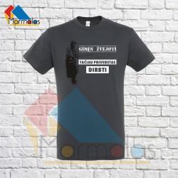 Marškinėliai GIMĘS ŽVEJOTI TAČIAU PRIVERSTAS DIRBTI