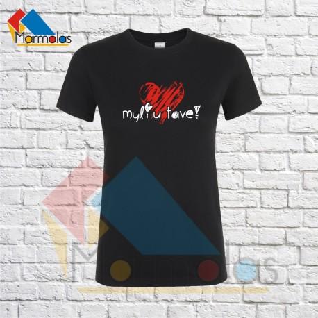 Moteriški Marškinėliai MYLIU TAVE (su širdele)